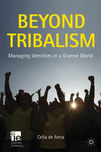 Beyond Tribalism. Managing Identities in a Diverse World.